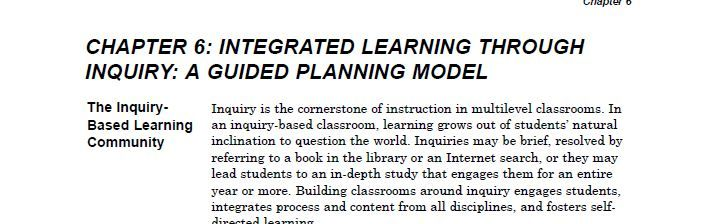 Chapter 6: Integrated Learning through Inquiry: A Guided Planning Model in Independent Together: Supporting the Multilevel Community (see comments for annotation)