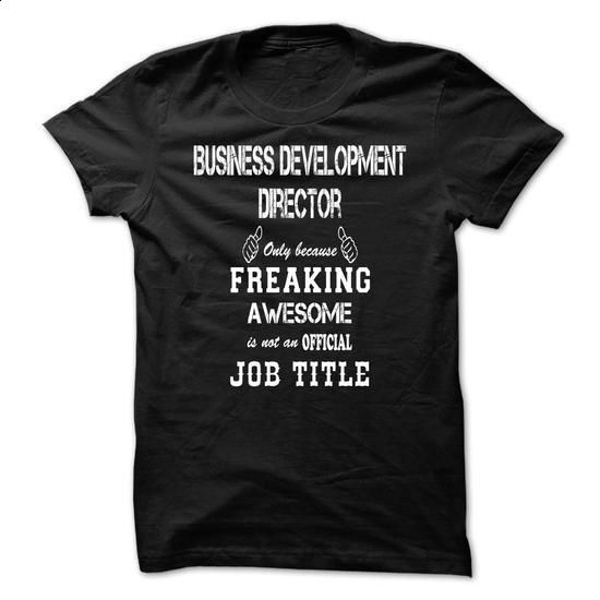 Awesome Shirt For Business Development Director-kztbwyauwy - development director job description