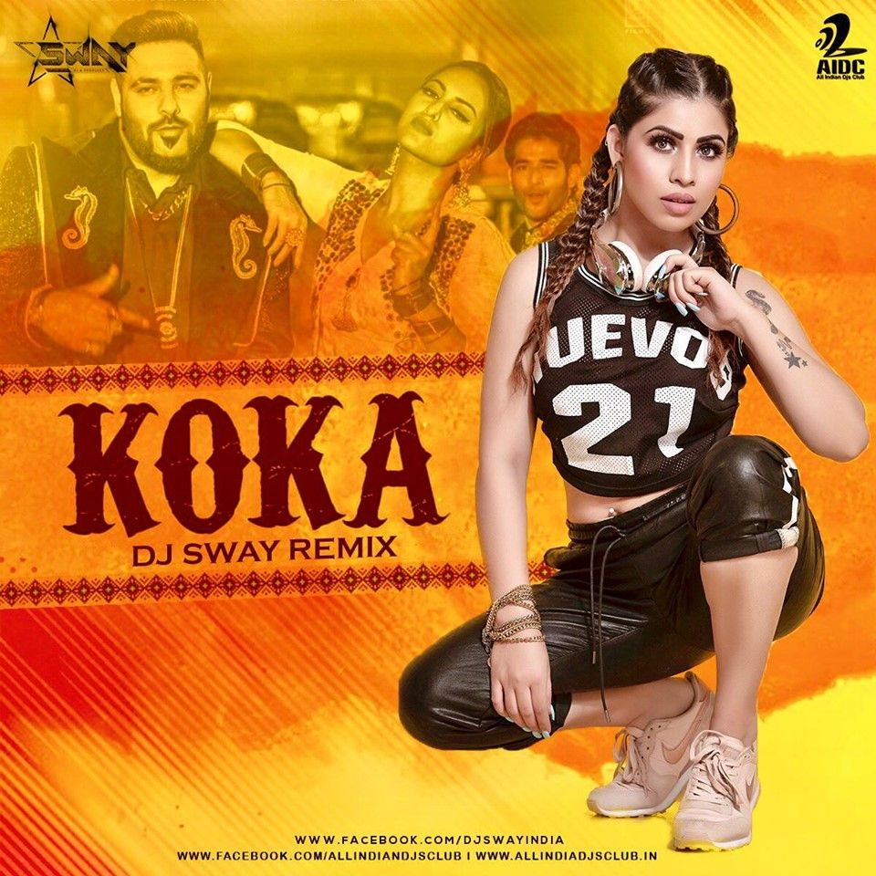 Koka Remix Dj Sway Aidc Dj Remix Latest Bollywood Songs Remix