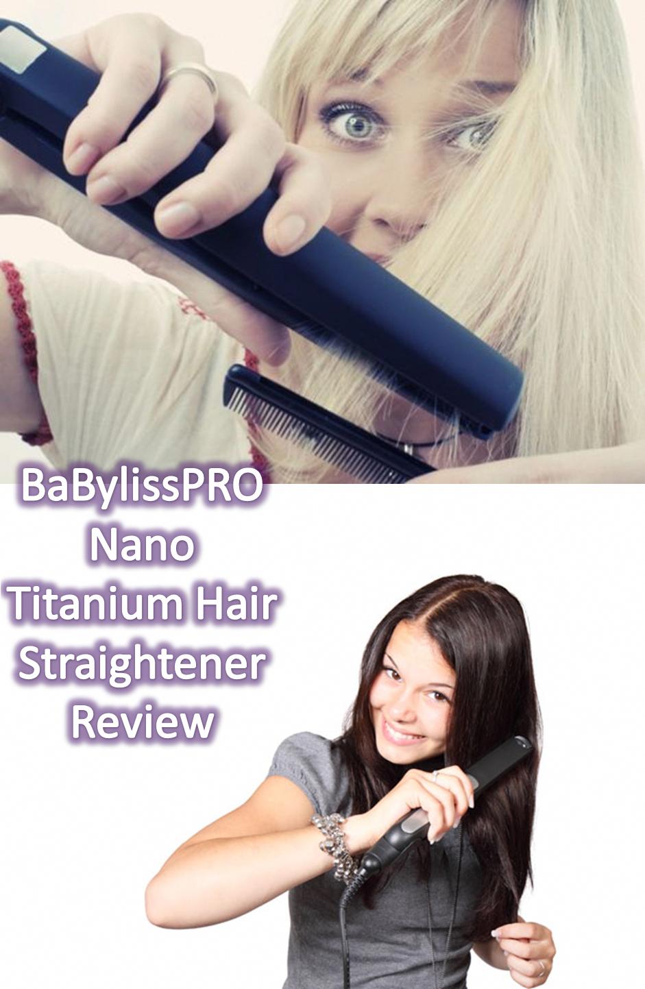 BaBylissPRO Nano Titanium Hair Straightener is one of the