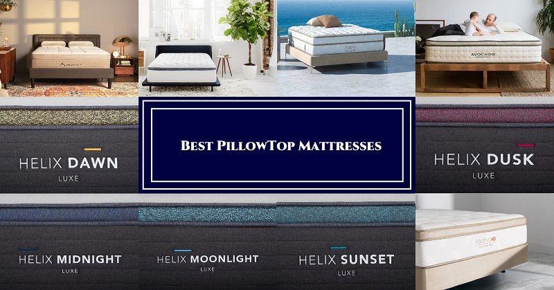 Best Pillowtop Mattress 2021 Top Picks Buying Guide Pillow Top Mattress Mattress Firm Pillows