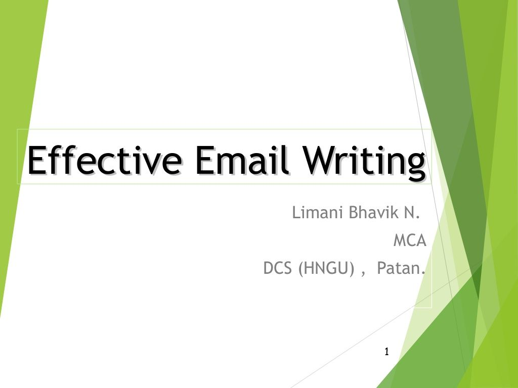 Effective Email Writing by Bhavik Limani via slideshare