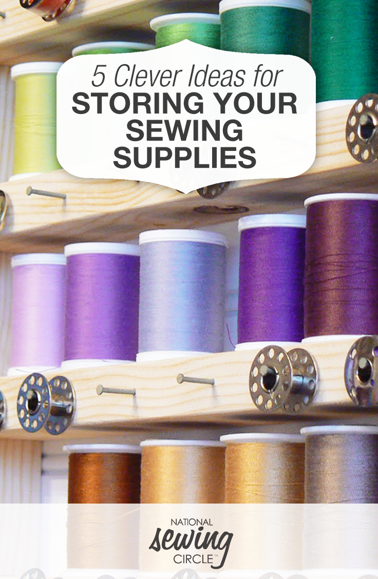 Perfect Find 5 Clever Ideas For Storing Your Sewing Supplies Here!| National Sewing  Circle #LetsSew