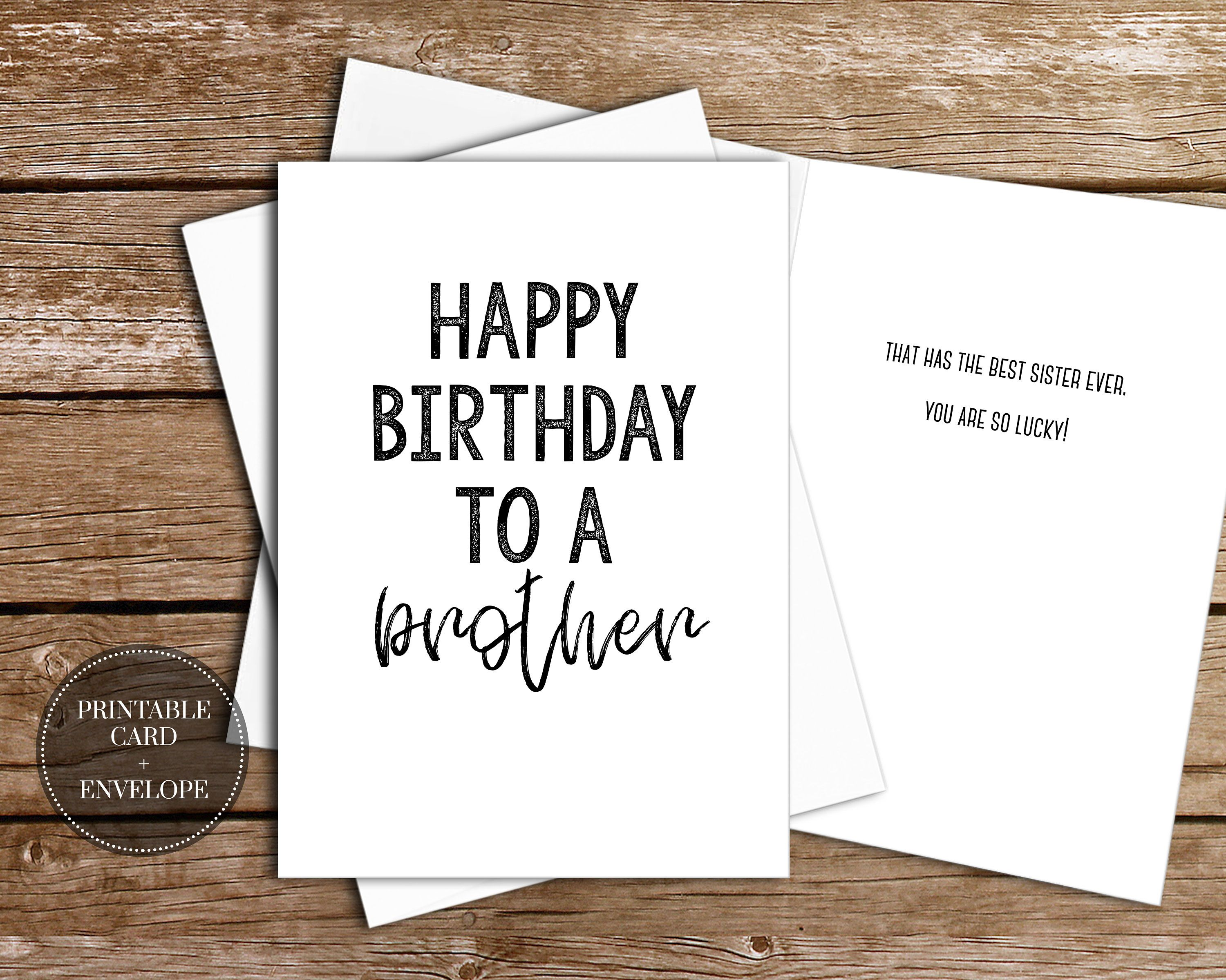 PRINTABLE Birthday Greeting Card INSTANT DOWNLOAD 5x7 Envelope Black And White Cute Funny Cheeky Brother Best Sister Ever Sibling Saying Him By