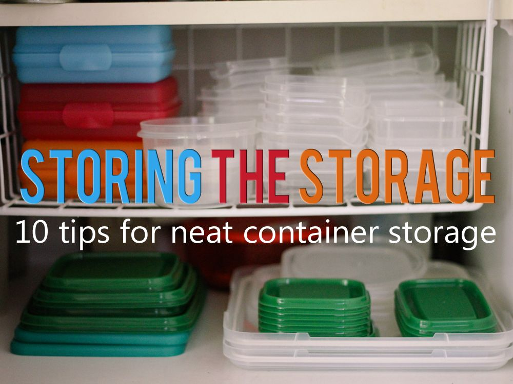 Here Are 10 Top Tips For How To Store Plastic Containers