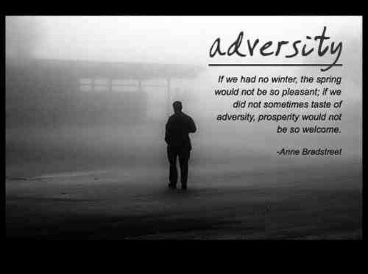 Love it Adversity quotes, Adversity, adversity