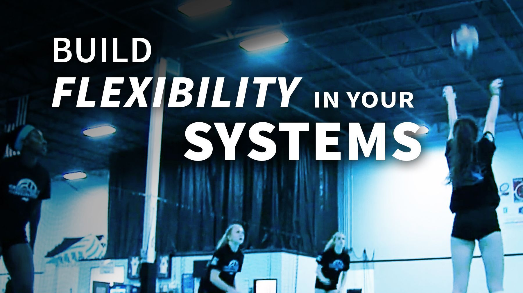 Building Flexibility Into Your Systems The Art Of Coaching Volleyball Coaching Volleyball Volleyball Skills Coaching