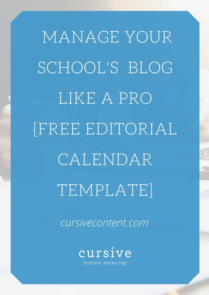 Free editorial calendar template for school marketers cursive - editorial calendar template