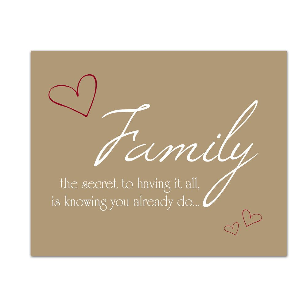 Family Secret to Having it All, Family Quote Wall Art, Inspirational ...