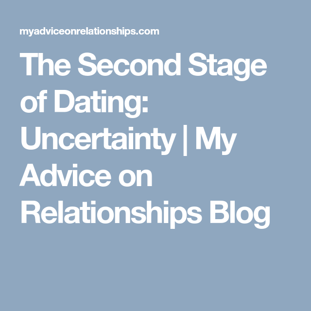 Uncertainty stage dating how long