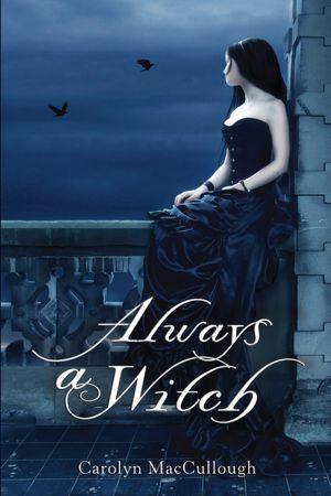 ✯ Always a Witch :: Book by Carolyn MacCullough ✯