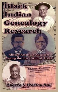 Black Indian Genealogy Research: African-American Ancestors Among the Five Civilized Tribes, An Expanded Edition #historyfacts