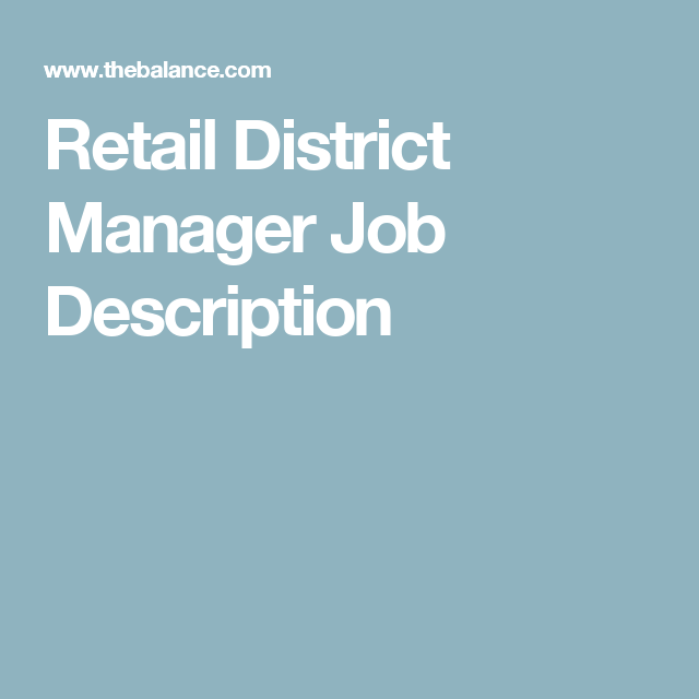 Learn What Retail District Managers Do, the Duties and Qualifications