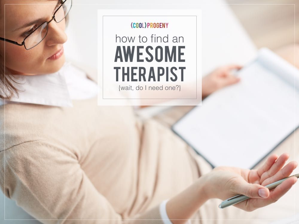 how to find an awesome therapist - (cool) progeny #coolprogeny