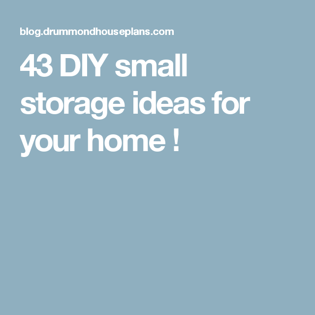 43 DIY small storage ideas for your home !