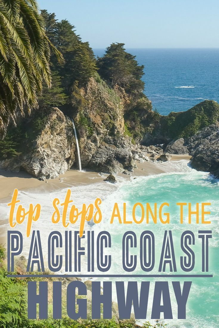 Top Stops Along the Pacific Coast Highway • The Blonde Abroad #westcoastroadtrip