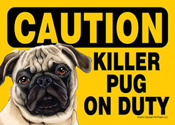 Killer Pug On Duty Dog Sign Magnet Velcro 5x7 Tan available at www.DogLoverStore.com