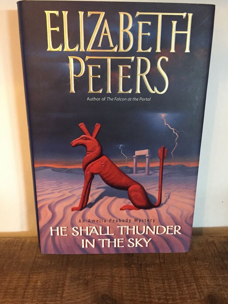 Amelia Peabody He Shall Thunder In The Sky No 12 By Elizabeth