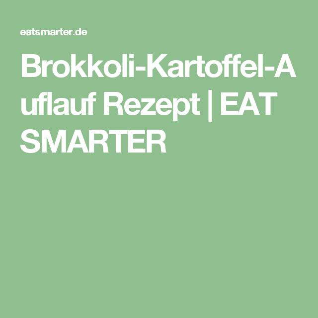 Brokkoli-Kartoffel-Auflauf Rezept | EAT SMARTER
