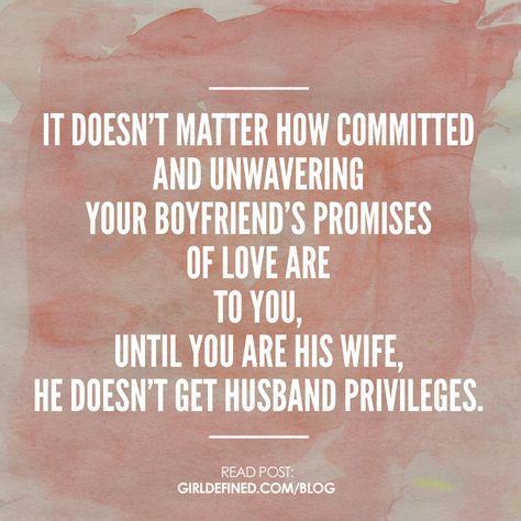 Why Boyfriends Don't Get Husband Privileges   Boyfriend ...  Christian Love Quotes For Boyfriend
