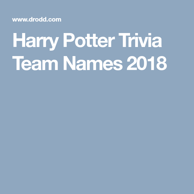 Harry Potter Trivia Team Names 2018 Harry Potter Facts Team Names Trivia