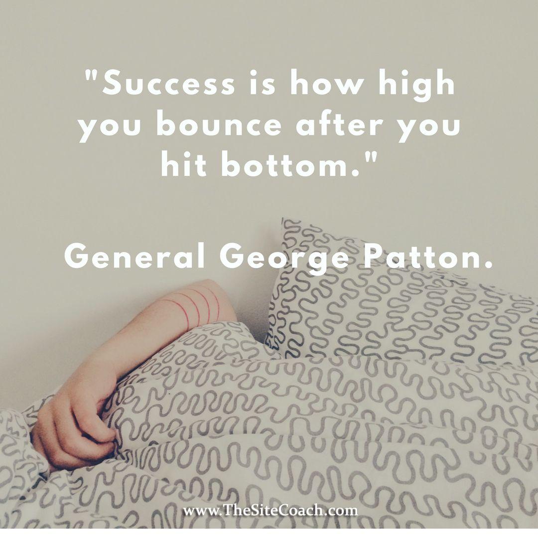 #thesitecoach #inspirationalquote #motivationalquote #inspiration #motivation #success #bottom #challenge #georgepatton #reputation