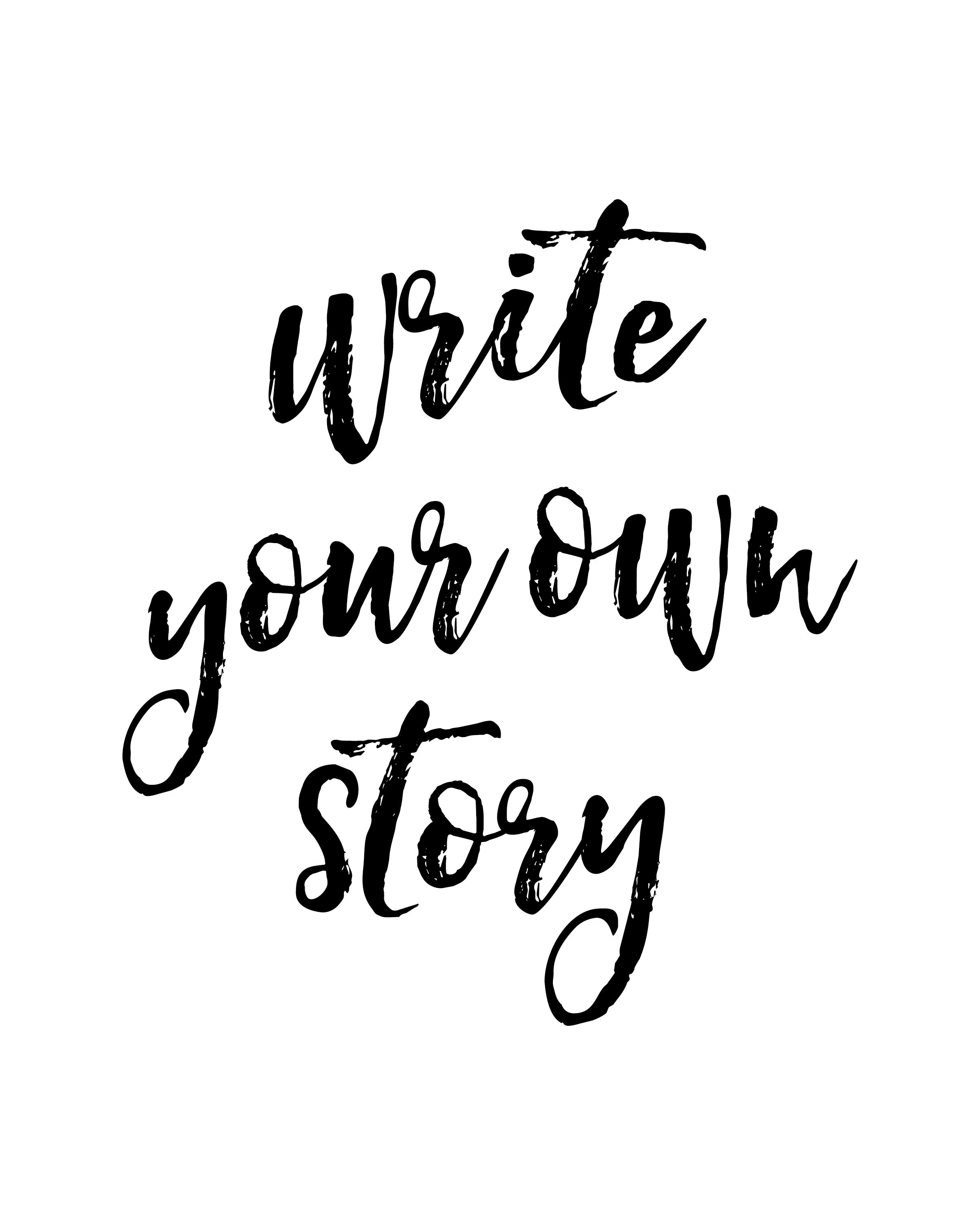 write your own story, printable wall art, life quote, typography