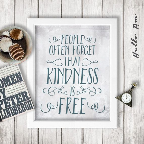 People Often Forget That Kindness Is Free By Helloam