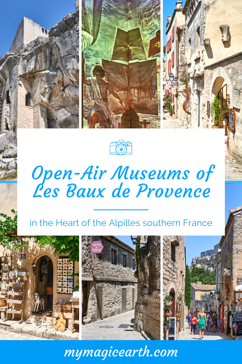 Open Air Museums Of Les Baux De Provence In The Heart Of The Alpilles My Magic Earth Europe Travel Destinations Europe Trip Itinerary European Travel