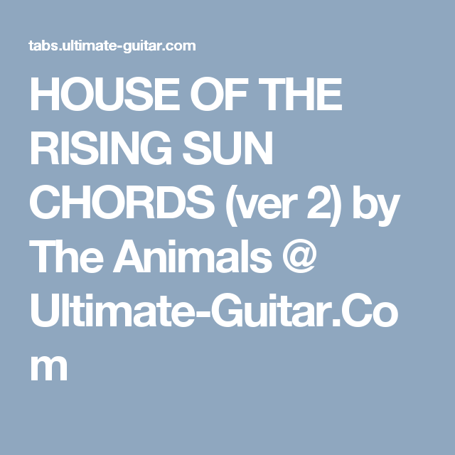 House Of The Rising Sun Chords Ver 2 By The Animals Ultimate