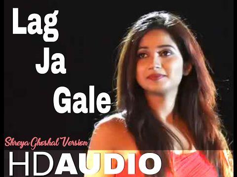 Lag Ja Gale Shreya Ghoshal Audio 0350 Am 171017 All Time