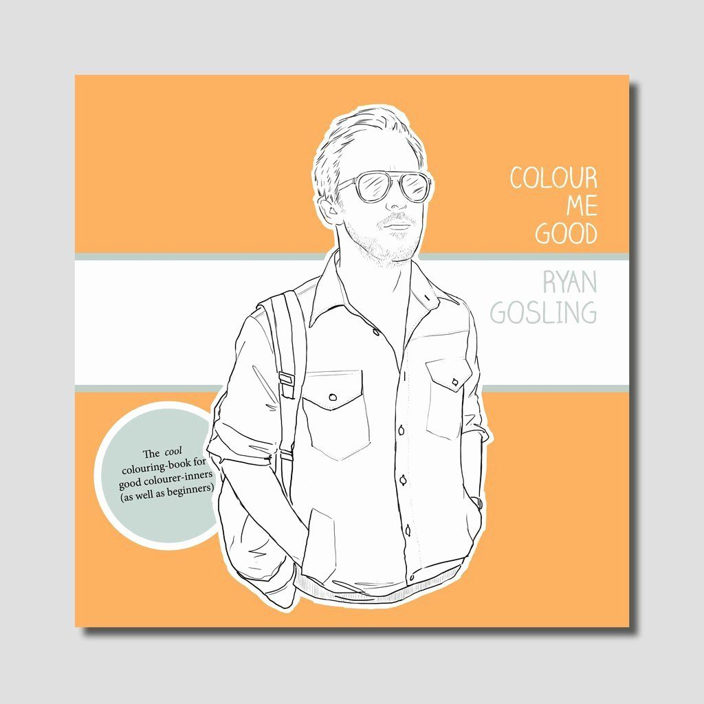 Ryan Gosling Coloring Book Luxury Colour Me Good Ryan Gosling Coloring Book I Love Mel Ryan Gosling Beautiful