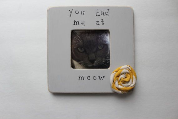 Cat Picture Frame You Had Me At Meow Frame Rustic By Myrusticplace