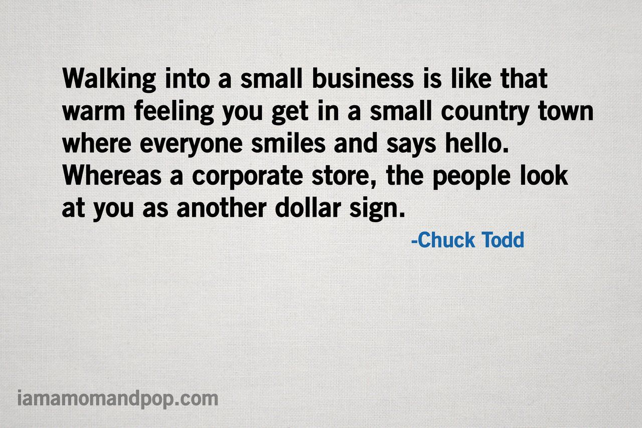 Small Town Life Quotes A Small Business Is Like That Warm Feeling In A Small Country Town