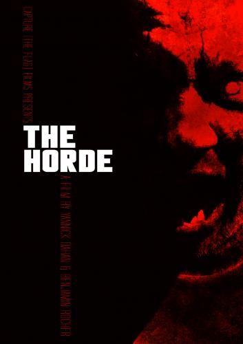 The Horde aka La Horde (2009) ~ http:\/\/www.imdb.com\/title\/tt1183276\/  B movie, Horror films