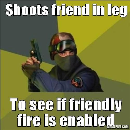 Friendly Fire Logic Video Game Memes Video Games Funny Funny Games