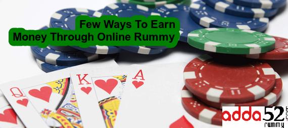 Few Ways To Earn Money Through Online Rummy Ways to earn