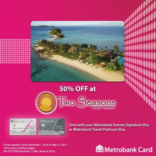 Bask in the finest of island luxury!  Enjoy 50% OFF at Two Seasons Coron when you book with your Metrobank Femme Signature Visa or Metrobank Travel Platinum Visa!  Promo period is from December 1, 2016 to May 31, 2017. Terms and conditions apply.  For more promo deals, VISIT http://mypromo.com.ph/! SUBSCRIPTION IS FREE! Please SHARE MyPromo Online Page to your friends to enjoy promo deals!