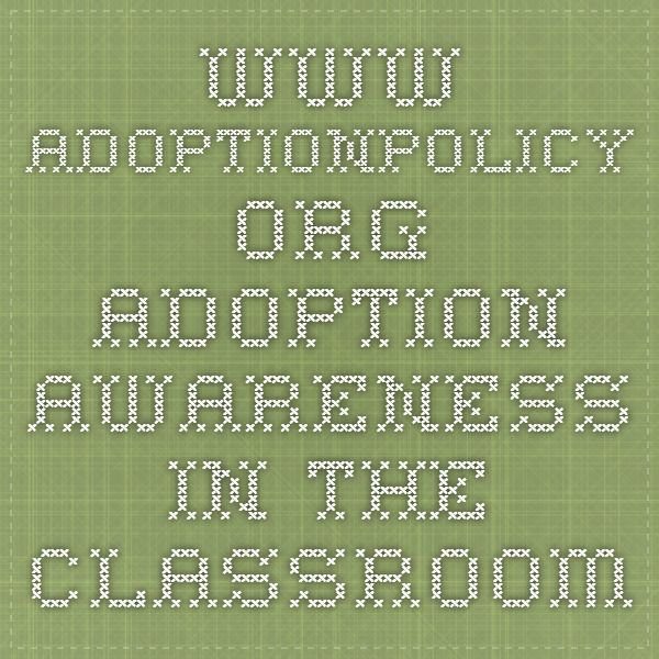 www.adoptionpolicy.org - adoption awareness in the classroom