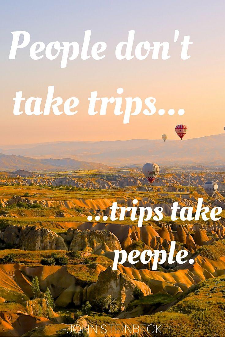 people don u0027t take trips trips take people