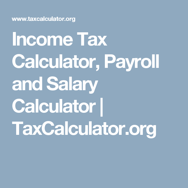 Income Tax Calculator Payroll And Salary Calculator