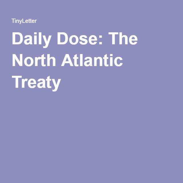 Daily Dose: The North Atlantic Treaty