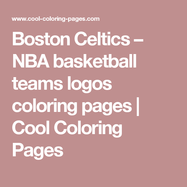 Boston Celtics Nba Basketball Teams Logos Coloring Pages Cool