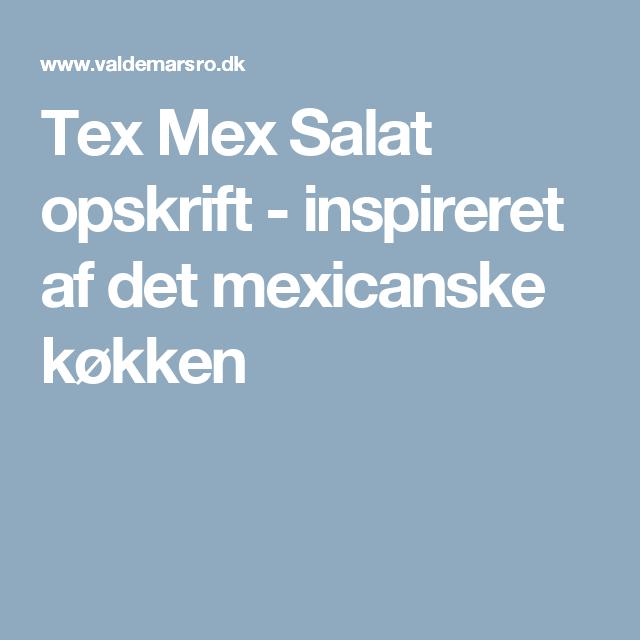 Tex Mex Salat opskrift - inspireret af det mexicanske køkken