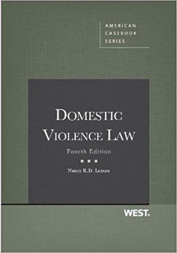 Domestic Violence Law, 4th Edition (American Casebook Series) Nancy