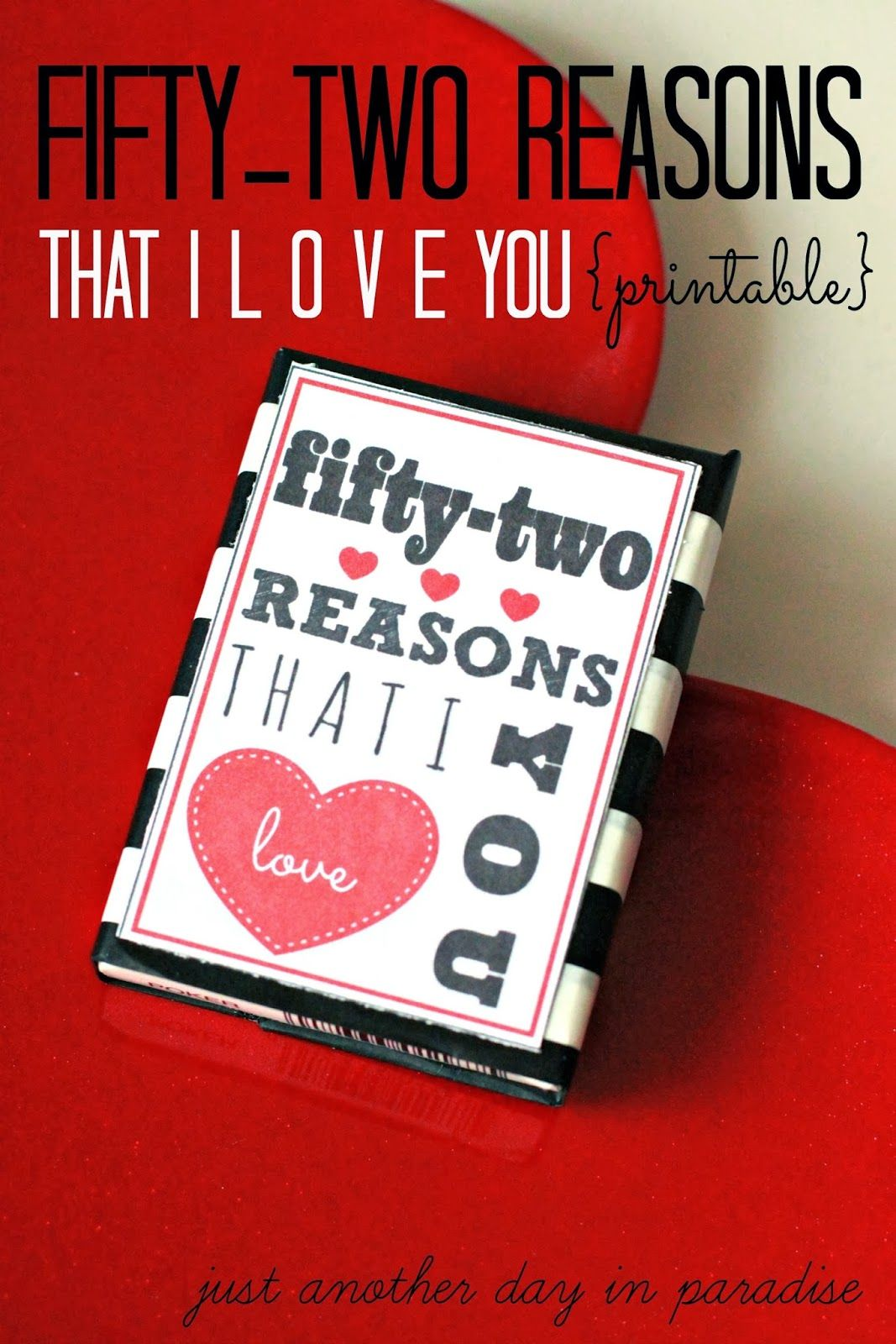 Just Another Day in Paradise: 52 Reasons I Love You Printable