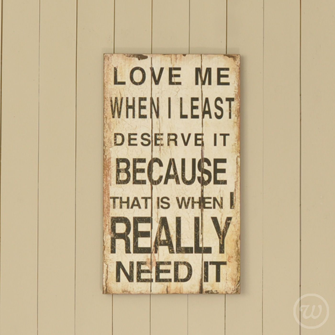 "Love Plaques Quotes Love Me When I Least Deserve It"" Sign  Sign & Wall Plaques"