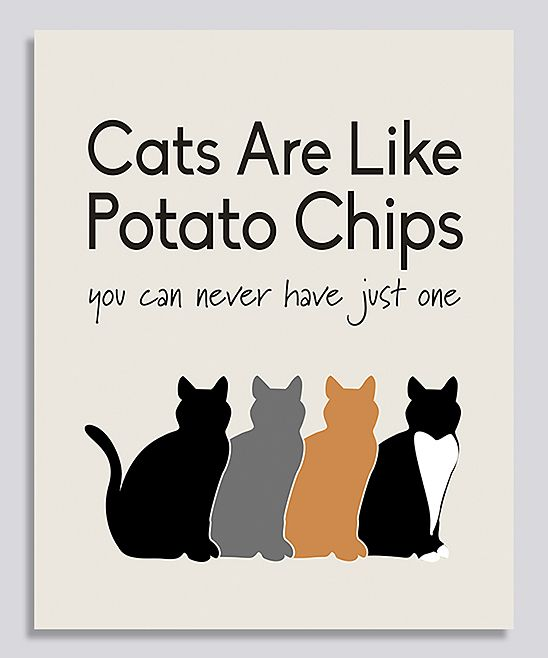 'Cats Are Like Potato Chips' Print