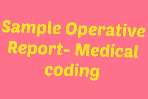 Medical Coding Sample Operative Report  Medical Coding Guide