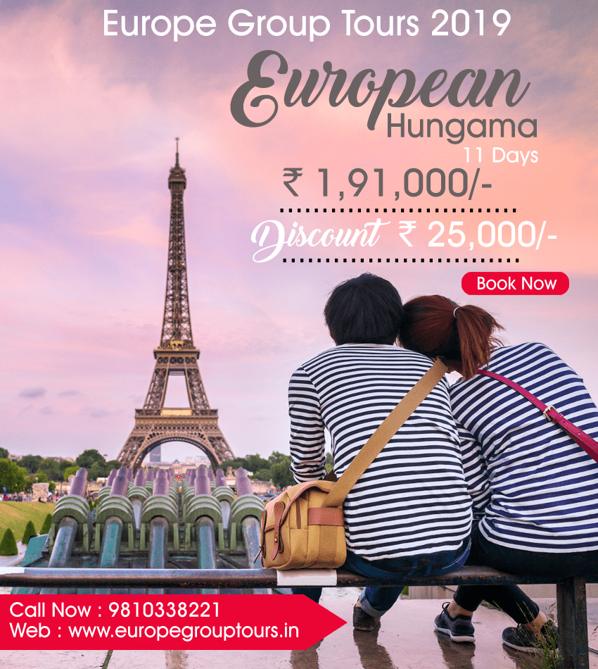 Book Get Rs 25 000 Discount On European Hungama 11 Days Group Tour All Inclusive Package With Europegroupto Europe Group Tours Group Tours Europe Tours